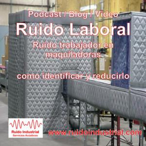 ruido laboral Mexico maquiladora trabajador