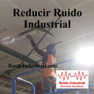Reducir Ruido Industrial